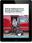 How to drive business growth and profitability with field service management software